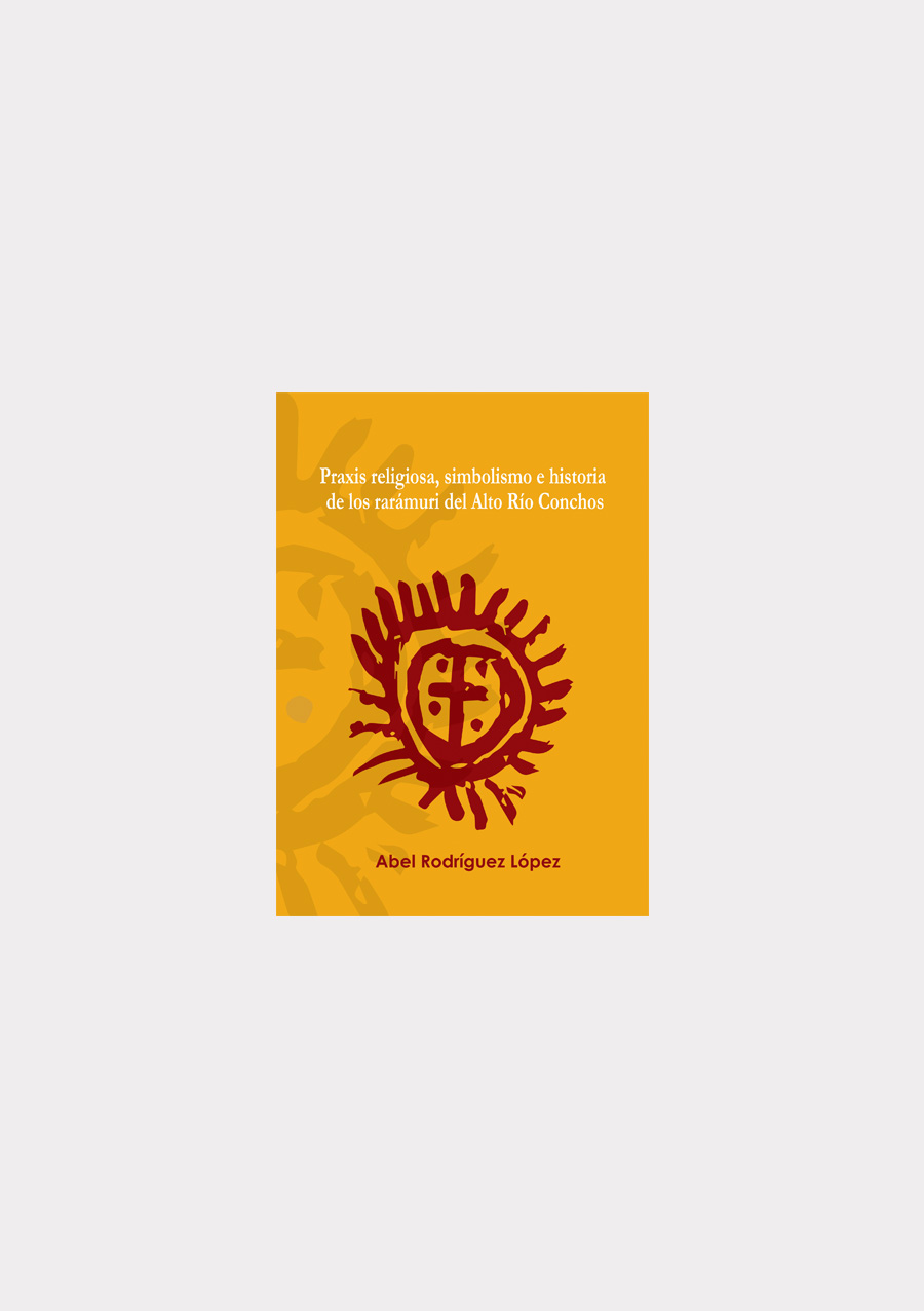 praxis-religiosa-simbolismo-e-historia-de-los-rar%e2%80%a0muri-del-alto-ro-conchos