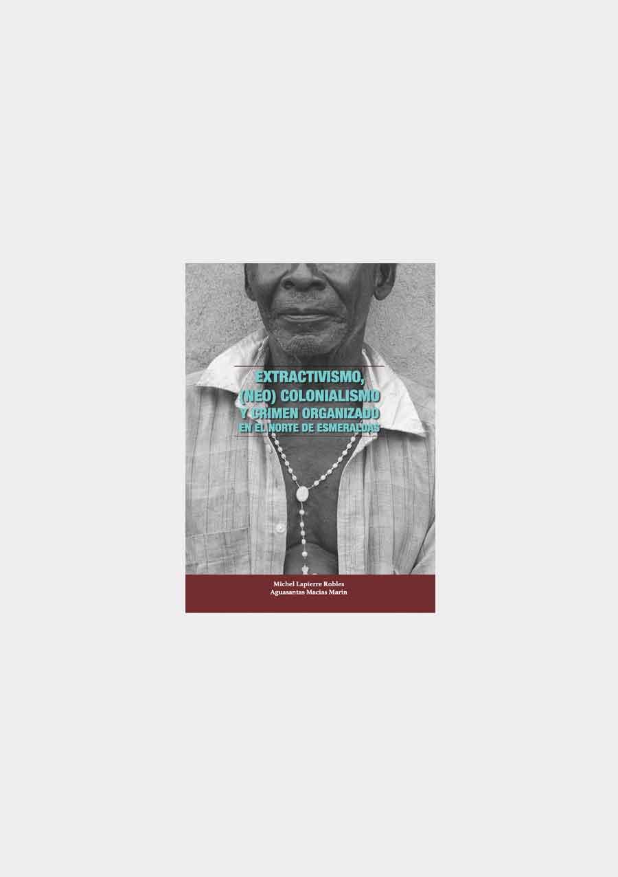 extractivismo-(no)colonialismo-y-crimen